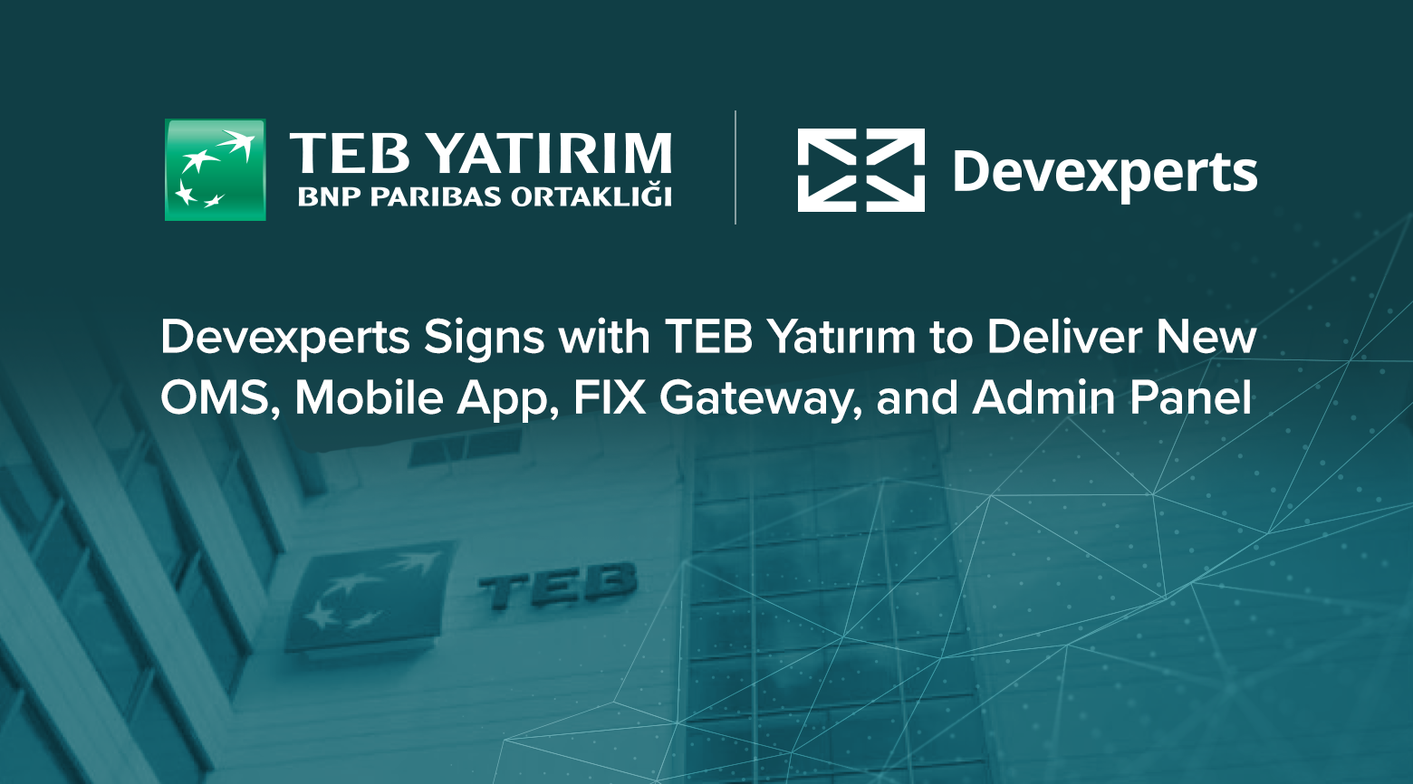 Devexperts to Develop Complete Range of Trading Software for TEB Yatırım